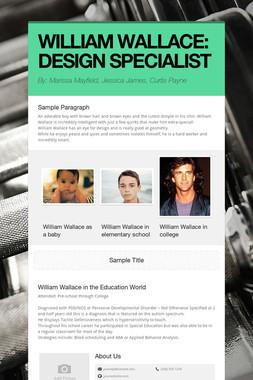 WILLIAM WALLACE: DESIGN SPECIALIST