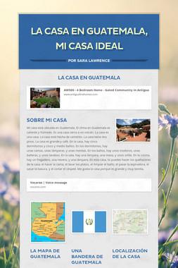 La Casa en Guatemala, Mi Casa Ideal