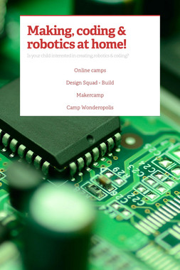 Making, coding & robotics at home!