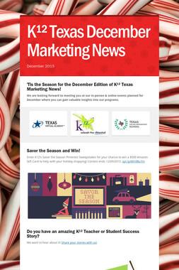 K¹²  Texas December Marketing News
