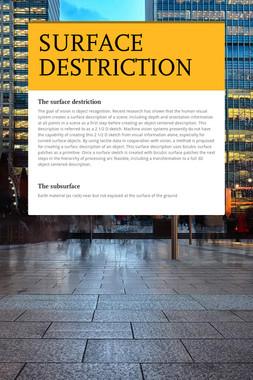 SURFACE DESTRICTION