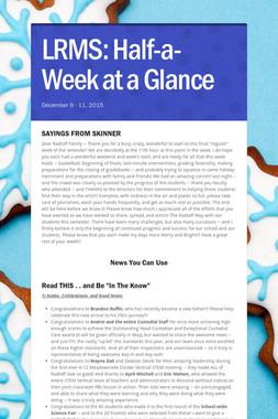 LRMS:  Half-a-Week at a Glance