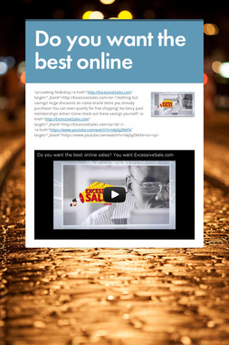 Do you want the best online