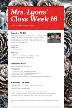Mrs. Lyons' Class  Week 16