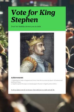 Vote for King Stephen