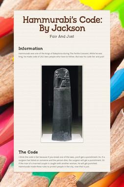Hammurabi's Code: By Jackson