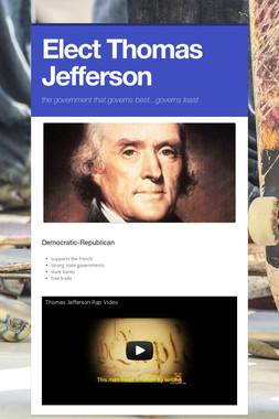 Elect Thomas Jefferson