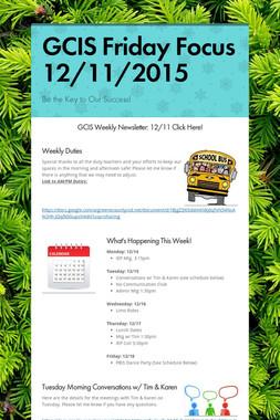 GCIS Friday Focus 12/11/2015