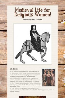 Medieval Life for Religious Women!