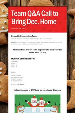 Team Q&A Call to Bring Dec. Home