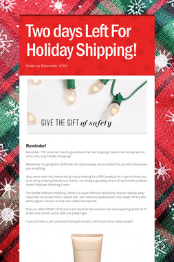 Two days Left For Holiday Shipping!
