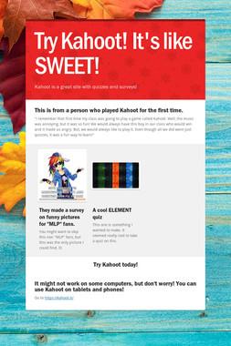 Try Kahoot! It's like SWEET!