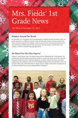 Mrs. Fields' 1st Grade News