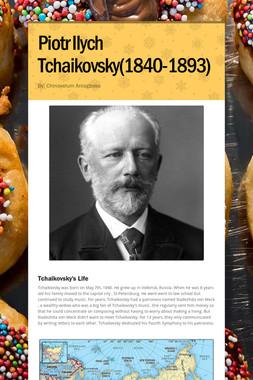 Piotr Ilych Tchaikovsky(1840-1893)