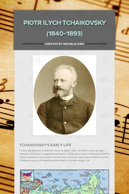 Piotr Ilych Tchaikovsky (1840-1893)