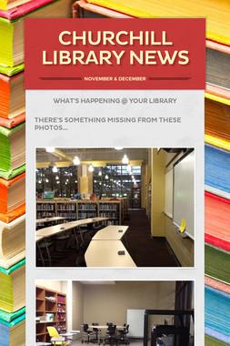 Churchill Library News