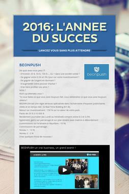 2016: L'ANNEE DU SUCCES