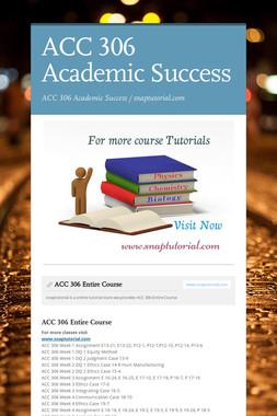 ACC 306 Academic Success