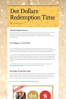 Dot Dollars Redemption Time