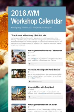 2016 AYM Workshop Calendar