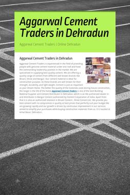 Aggarwal Cement Traders in Dehradun