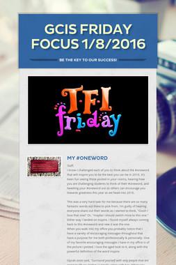 GCIS Friday Focus 1/8/2016