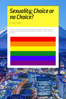 Sexuality; Choice or no Choice?