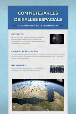 COM NETEJAR LES DEIXALLES ESPACIALS