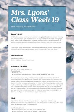 Mrs. Lyons' Class  Week 19