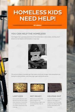 Homeless Kids Need Help!
