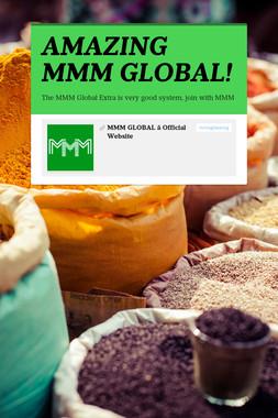 AMAZING MMM GLOBAL!