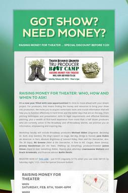 Got show? Need money?
