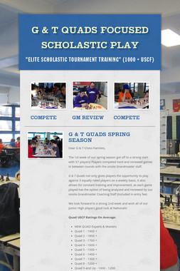 G & T Quads Focused Scholastic Play
