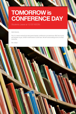 TOMORROW   is CONFERENCE DAY