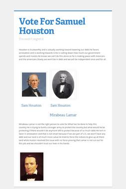 Vote For Samuel Houston