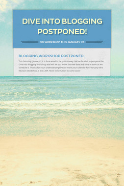 Dive Into Blogging Postponed!