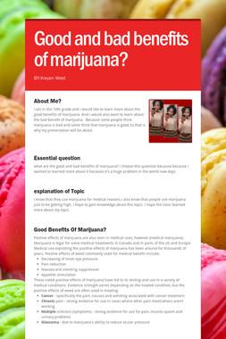 Good and bad benefits of marijuana?