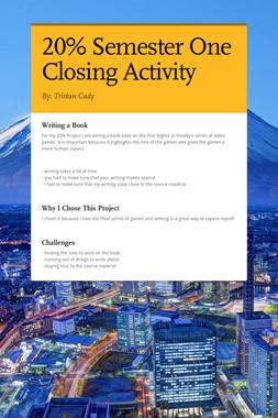 20% Semester One Closing Activity