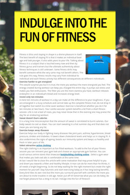 INDULGE INTO THE FUN OF FITNESS
