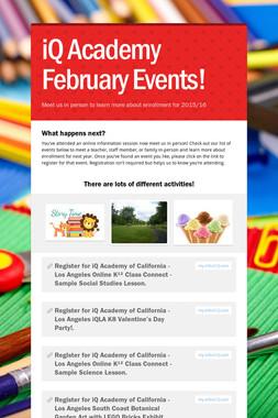 iQ Academy February Events!