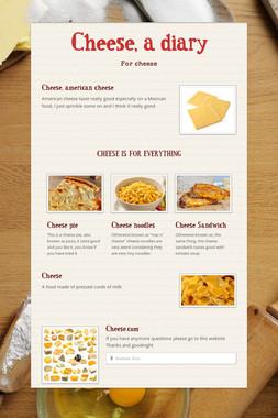 Cheese, a diary