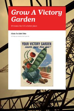 Grow A Victory Garden