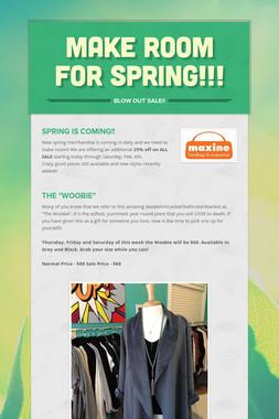 Make Room For Spring!!!