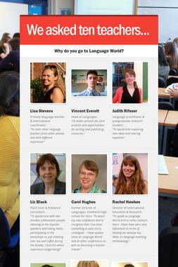 We asked ten teachers...