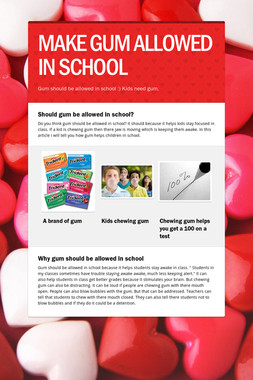MAKE GUM ALLOWED IN SCHOOL