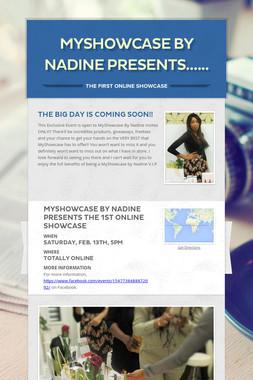 MyShowcase By Nadine Presents......