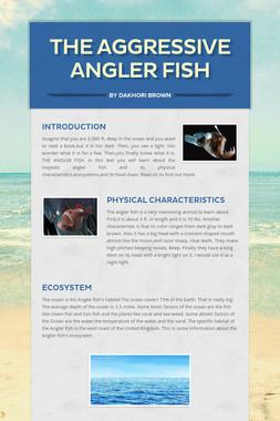 THE AGGRESSIVE ANGLER FISH