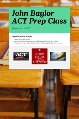 John Baylor ACT Prep Class