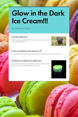 Glow in the Dark Ice Cream!!!
