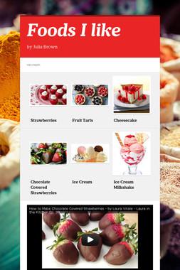 Foods I like